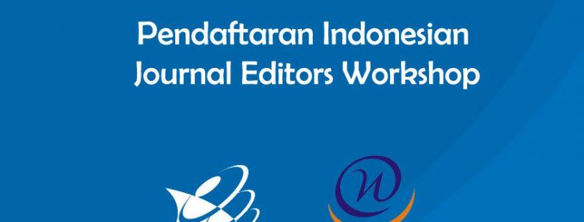 Pendaftaran Indonesian Journal Editors Workshop