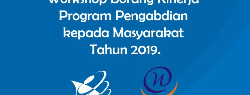 Workshop Borang Kinerja Program Pengabdian kepada Masyarakat Tahun 2019.