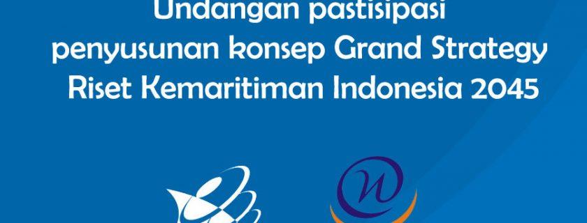 Undangan pastisipasi penyusunan konsep Grand Strategy Riset Kemaritiman Indonesia 2045.