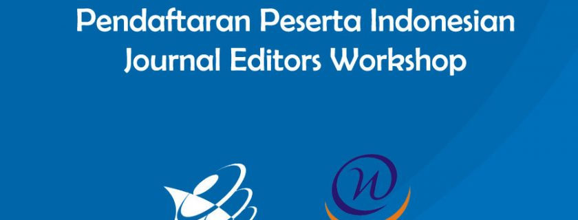 Pendaftaran Peserta Indonesian Journal Editors Workshop