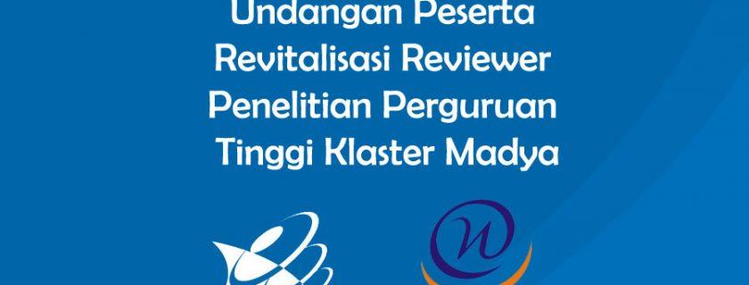 Undangan Peserta Revitalisasi Reviewer Penelitian Perguruan Tinggi Klaster Madya
